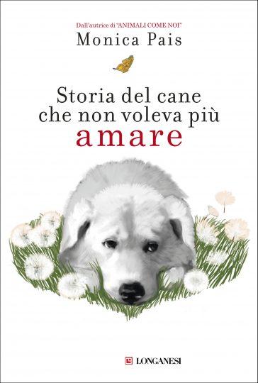 monica-pais-storia-del-cane-che-non-voleva-piu-amare-9788830454163-6-364x540.jpg